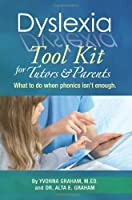 Dyslexia Tool Kit for Tutors & Parents: What to Do When Phonics Isn't Enough