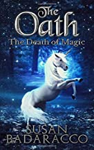 The Oath: The Death of Magic