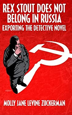 Rex Stout Does Not Belong In Russia: Exporting the Detective Novel