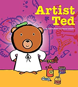 Artist Ted by [Andrea Beaty, Pascal Lemaitre]
