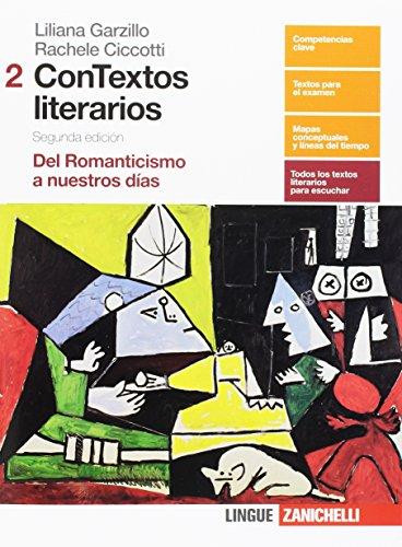 Contextos literarios. Per le Scuole superiori. Con aggiornamento online. Del romanticismo a nuestros dias (Vol. 2)