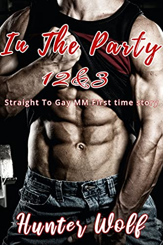 In The Party Series Boxset: Book 1 2 & 3: Straight To gay MM First time stories (English Edition)