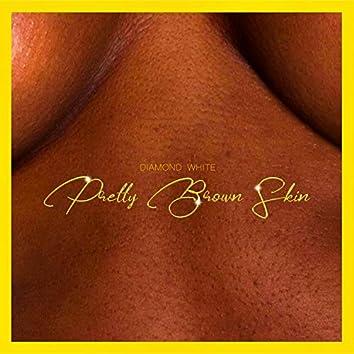 Pretty Brown Skin