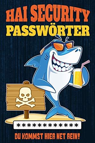 Hai Security Passwörter - Du kommst hier net rein!: Offline Passwort und Login Buch & Organizer für alle wichtigen Zugangsdaten für Internetseiten und ... E-Mail Adressen, Handys & Tablets u.v.m.