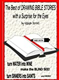 The Best of Drawing Bible Stories with a Surprise for the Eyes (English Edition)
