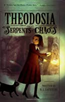 Theodosia and the Serpents of Chaos (The Theodosia Series)