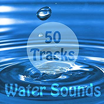 50 Tracks Water Nature Sounds with Ambient Music for Meditation Relaxation Massage Spa Baby Sleep