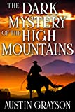 The Dark Mystery of the High Mountains: A Historical Western Adventure Book