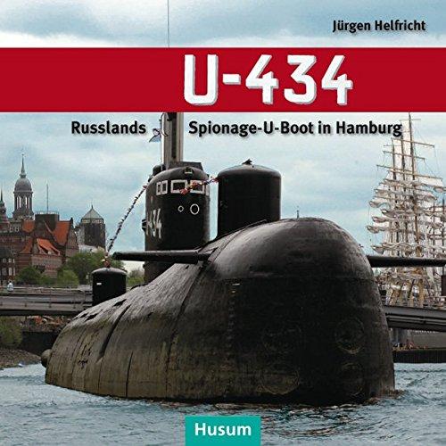 U-434: Russlands Spionage-U-Boot in Hamburg