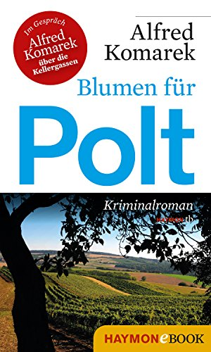 Blumen für Polt: Kriminalroman (Polt-Krimi 2)