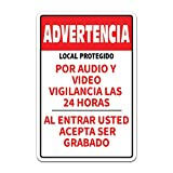 Premises Protected by 24h Camera LOCALES PROTEGIDOS POR Audio Y Video 24H Cámaras de...