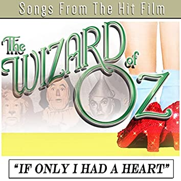 """Songs from the Hit Film """"The Wizard of Oz"""" - If Only I Had a Heart"""