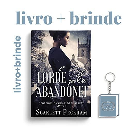 O Lorde Que Eu Abandonei – Segredos Da Charlotte Street – Livro 3 + Chaveiro