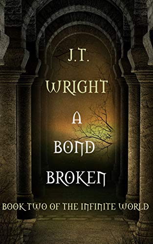 A Bond Broken: The Infinite World Book Two