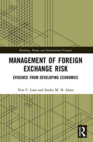 Management of Foreign Exchange Risk: Evidence from Developing Economies (Banking, Money and International Finance) (English Edition)