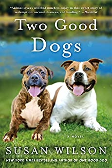 Two Good Dogs: A Novel by [Susan Wilson]