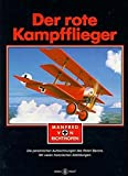 Der rote Kampfflieger: Die persönlichen Aufzeichnungen des Roten Barons: Die persönlichen Aufzeichnungen des roten Barons, mit dem 'Reglement für Kampfflieger'