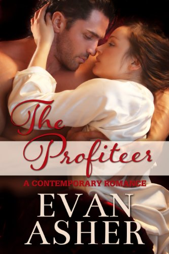 Book: The Profiteer - A Contemporary Romance by Evan Asher