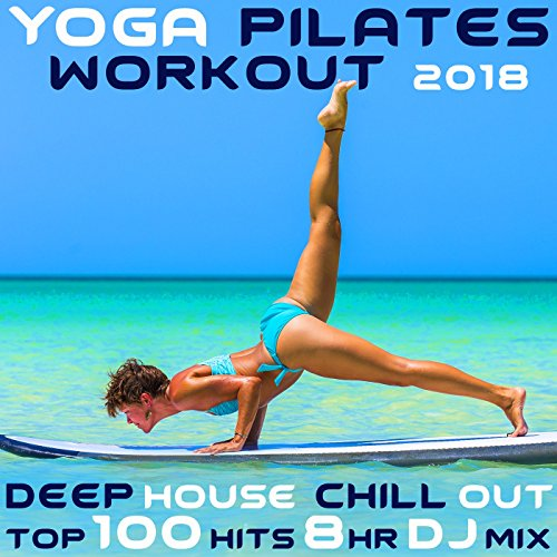 You Are the Ocean, Pt. 10 (110 BPM Yoga Workout Music Chill Out DJ Mix)