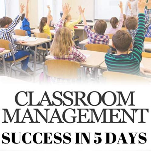 Classroom Management Success in Five Days audiobook cover art
