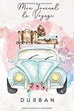 Mon Journal de Voyage Durban: 6x9 Carnet de voyage Pour Femmes I Journal de voyage avec instructions, Checklists et Bucketlists, cadeau parfait pour ... et pour chaque voyageur. (French Edition)