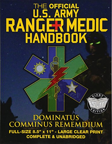 The Official US Army Ranger Medic Handbook - Full Size Edition: Master Close Combat Medicine! Giant 8.5' x 11' Size - Large, Clear Print - Complete & Unabridged (Carlile Military Library)