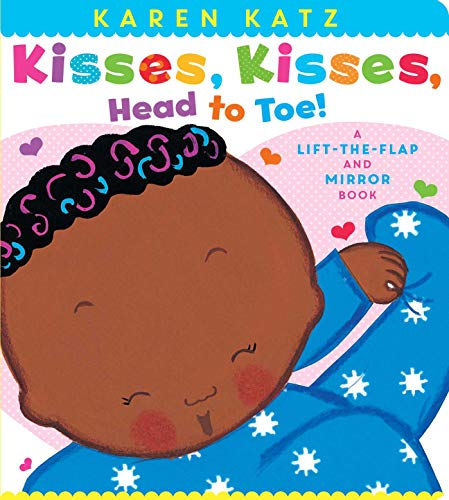 Kisses, Kisses, Head to Toe!: A Lift-the-Flap and Mirror Book