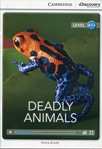 Deadly Animals High Beginning Book with Online Access (Cambridge Discovery Interactiv)