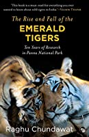 The Rise and Fall of the Emerald Tigers: Ten Years of Research in Panna National Park