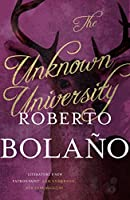 The Unknown University by Roberto Bolano(2015-02-26)