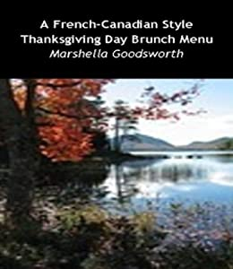 A French-Canadian Style  Thanksgiving Day Brunch Menu by [Marshella Goodsworth]