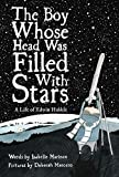 The Boy Whose Head Was Filled with Stars: A Life of Edwin Hubble