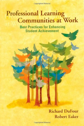 Professional Learning Communities at Work: Best Practices...