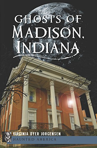 Ghosts of Madison, Indiana (Haunted America) (English Edition)