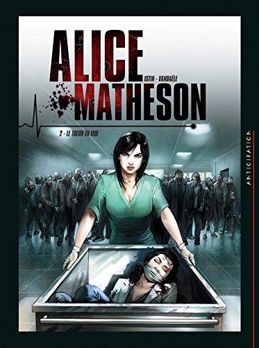 Alice Matheson T02: Le Tueur en moi
