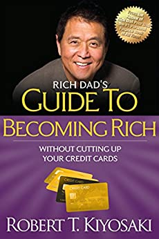 """Rich Dad's Guide to Becoming Rich Without Cutting Up Your Credit Cards: Turn """"Bad Debt"""" into """"Good Debt"""" by [Robert T. Kiyosaki]"""