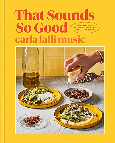 That Sounds So Good: 100 Real-Life Recipes for Every Day of the Week