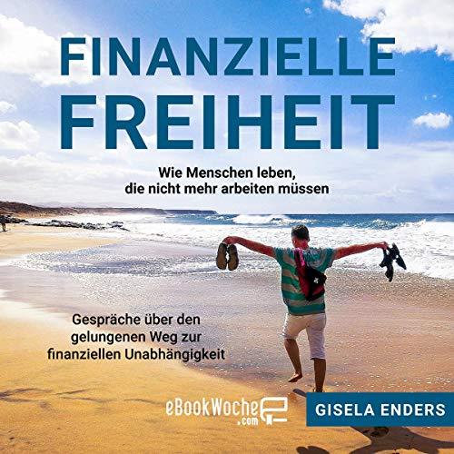 Finanzielle Freiheit: wie Menschen leben, die nicht mehr arbeiten müssen  Titelbild