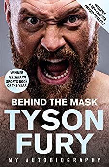 [Tyson Fury]のBehind the Mask: My Autobiography – Winner of the 2020 Sports Book of the Year (English Edition)