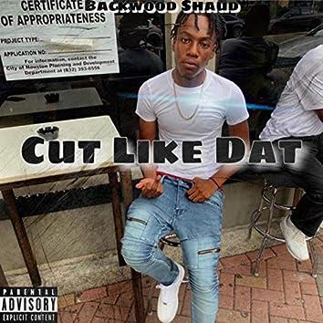 Cut Like Dat