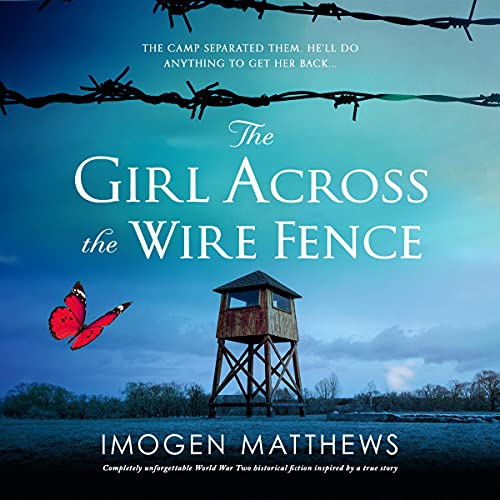 The Girl Across the Wire Fence Audiobook By Imogen Matthews cover art