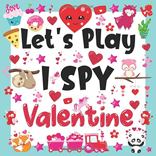 Let's Play I Spy Valentine: Funny And Cute Picture Book For Children Ages 2-5 (Valentine's Day Editi
