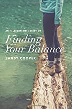 Finding Your Balance: An 11-Lesson Bible Study