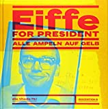 Eiffe for President: Alle Ampeln auf Gelb - die thede