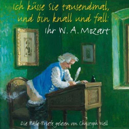 Ich küsse Sie tausendmal und bin knall und fall: Ihr W.A. Mozart Titelbild