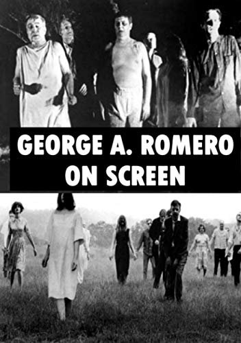 George A. Romero On Screen