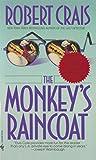 The Monkey's Raincoat (An Elvis Cole and Joe Pike Novel)