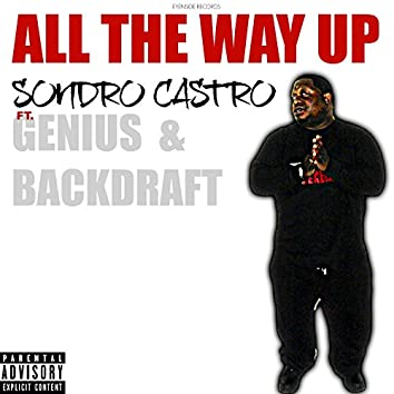 All the Way Up (feat. Genius & Backdraft) - Single