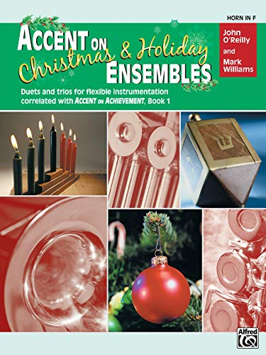 Accent on Christmas & Holiday Ensembles: Horn in F (Accent on Achievement)