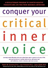 Conquer Your Critical Inner Voice: A Revolutionary Program to Counter Negative Thoughts and Live Free from Imagined Limitations